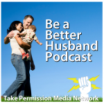 Be A Better Husband Podcast