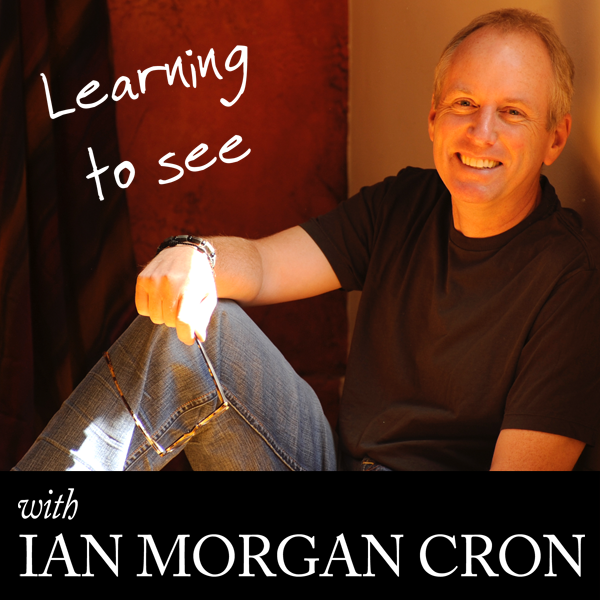 Learning To See with Ian Morgan Cron